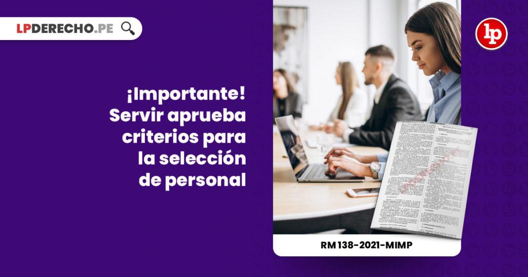 servir-normas-gestion-procesos-seleccion-personal-resolucion-000081-2021-servir-LPDERECHO