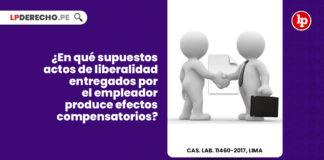 supuestos-actos-liberalidad-entregados-empleador-produce-efectos-compensatoriosL-LP