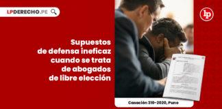 supuestos-defensa-ineficaz-abogado-libre-eleccion-casacion-310-2020-puno-LP