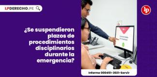 suspension-plazos-procedimientos-administrativos-disciplinarios-emergencia-informe-000451-2021-servir