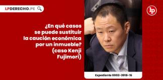sustituir-caucion-economica-caucion-real-inmueble-caso-kenji-fujimori-expediente-0002-2018-16-LP