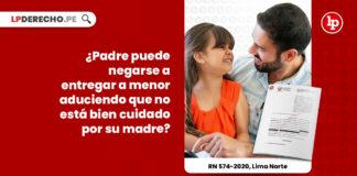 sustraccion-de-menor-rehusamiento-causas-de-justificacion-exculpacion-recurso-nulidad-574-2020-lima-norte-LP