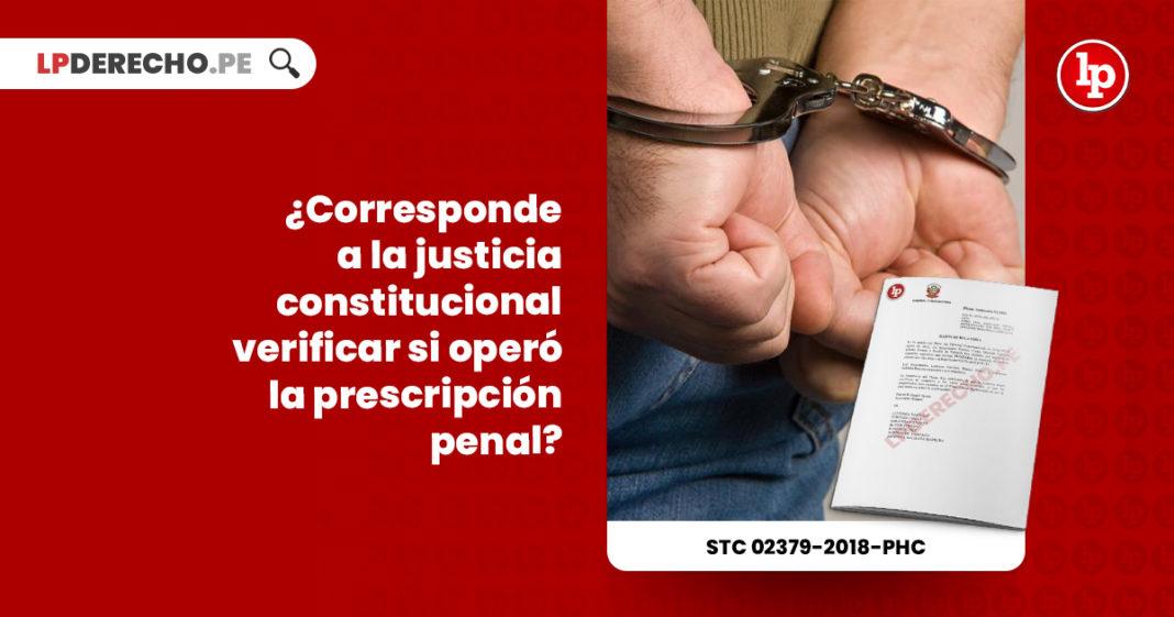 tc-determinar-prescripcion-accion-penal-expediente-02379-2018-phc-tc-LP