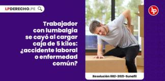 trabajador-lumbalgia-cargar-caja-cinco-kilos-accidente-laboral-enfermedad-comun-resolucion-082-2021-sunafil-LPDERECHO