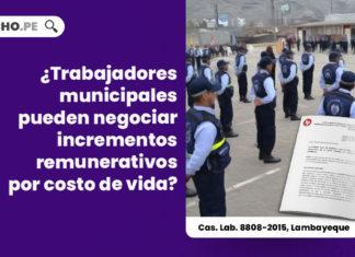 trabajadores-municipales-negociar-incrementos-remunerativos-costo-vida-cas-lab-8808-2015-lambayeque-LP
