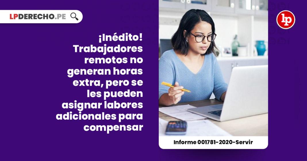 trabajadores-remotos-no-generan-horas-extra-pueden-asignar-labores-adicionales-compensar-informe-001781-2020-servir-LP