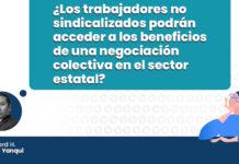 trabajadores sindicalizados podran acceder beneficios negociacion colectiva sector estatal LP