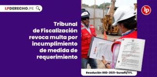 tribunal-fiscalizacion-revoca-multa-incumplimiento-medida-requerimiento-resolucion-002-2021-sunafil-tfl-LP