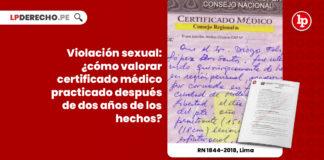violacion-sexual-valorar-certificado-medico-legal-practicado-dos-anos-hechos-r-n-1844-2018-lima-LPDERECHO