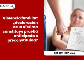 violencia-familiar-declaracion-victima-prueba-preconstituida-anticipada-LP