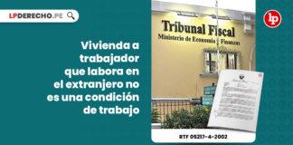 vivienda-trabajador-labora-extranjero-condicion-trabajo-resolucion-tribunal-fiscal-05217-4-2002-LP