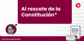 Al rescate de la Constitución(*)