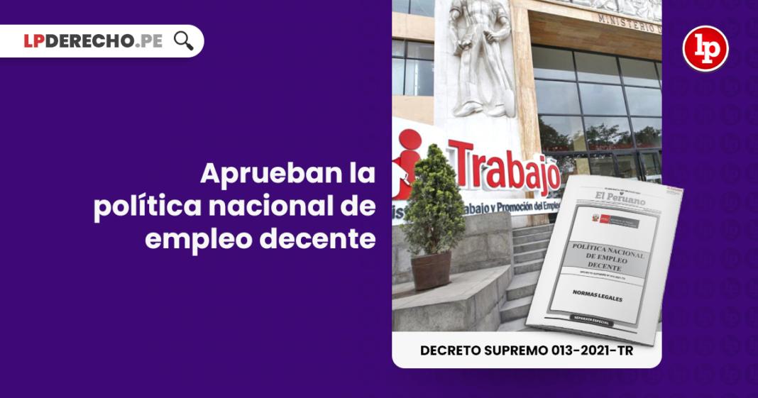 Decreto Supremo 013-2021-TR Politica Nacional de Empleo Decente con logo de LP