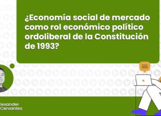 ¿Economía social de mercado como rol económico político ordoliberal de la constitución peruana de 1993? con logo de LP