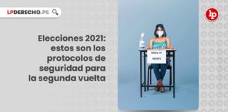 Elecciones 2021: estos son los protocolos de seguridad para la segunda vuelta
