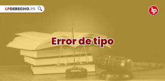 Jurisprudencia actual y relevante sobre error de tipo - LP