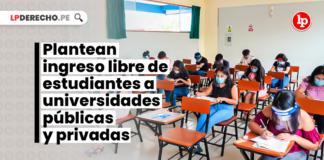 Plantean ingreso libre de estudiantes a universidades públicas y privadas