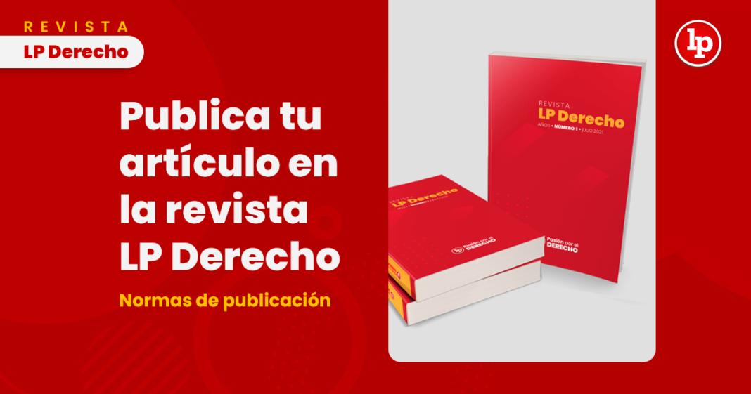 Normas de publicación para escribir en la revista LP Derecho