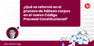 Qué se reformó en el proceso de hábeas corpus en el nuevo Código Procesal Constitucional con logo de LP