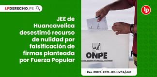 JEE de Huancavelica desestimó recurso de nulidad por falsificación de firmas planteada por Fuerza Popular