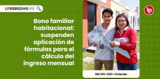 Bono familiar habitacional: suspenden aplicación de fórmulas para el cálculo del ingreso mensual