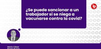 Se puede sancionar a un trabajador si se niega a vacunarse contra la covid con logo de LP
