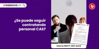 Se puede seguir contratando personal CAS-laboral-LP