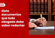 Siete documentos que todo abogado debe saber redactar