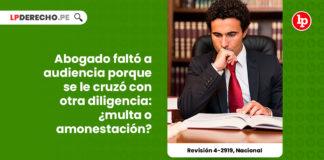 amonestacion-multa-abogado-inasistencia-audiencia-revision-disciplinaria-4-2919-nacional-LP