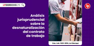 analisis-jurisprudencial-desnaturalizacion-contrato-trabajo-LP