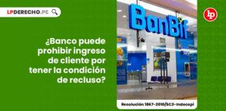 banco-prohibir-ingreso-cliente-tener-condicion-recluso-resolucion-1867-2010-sc2-indecopi-LP