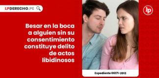 besar-boca-sin-consentimiento-delito-actos-libidinosos-contra-pudor-exp-06171-2013-LP