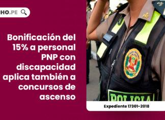 bonificacion-15-personas-pnp-discapacidad-aplica-concursos-ingreso-ascenso-expediente-17301-2018-LP