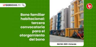 bono-familiar-habitacional-tercera-convocatoria-otorgamiento-bono-resolucion-ministerial-166-2021-vivienda-LP
