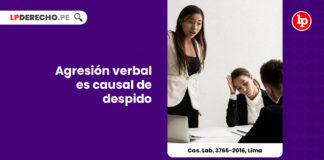 cas-lab-3765-2016-lima-agresion-verbal-causal-despido-LP