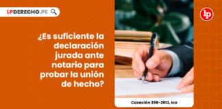 casacion-398-2013-ica-declaracion-jurada-notario-union-de-hecho-LP