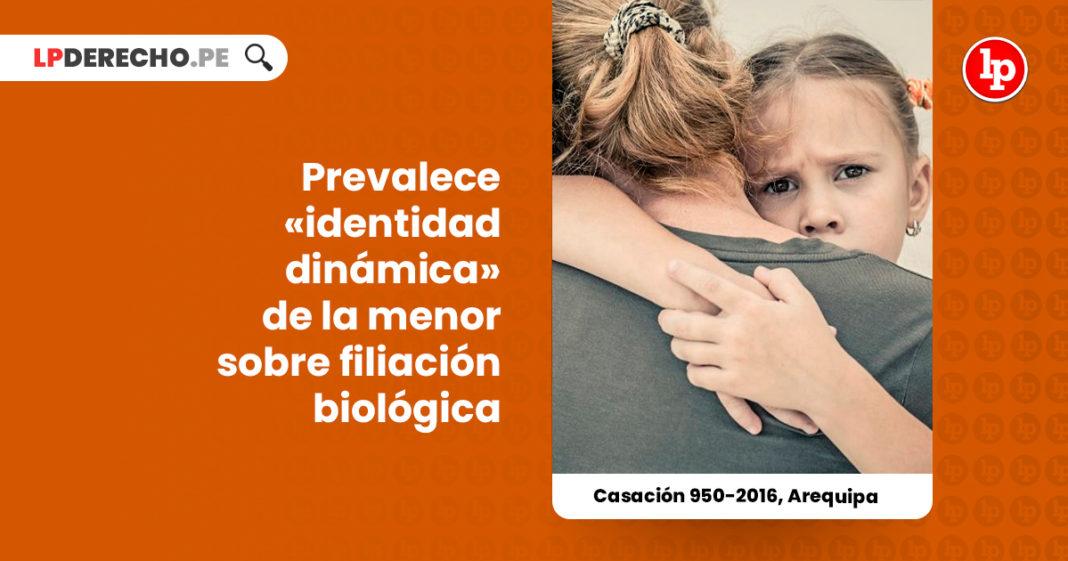 casacion-950-2016-arequipa-prevalece-identidad-dinamica-la-menor-filiacion-biologica-LP