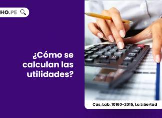 como-calcular-utilidades-cas-lab-10160-2015-la-libertad-LP