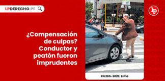 compensacion-culpas-conductor-peaton-imprudentes-recurso-nulidad-285-2020-lima-LP