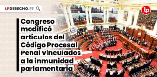 congreso-articulos-codigo-procesal-penal-inmunidad-parlamentaria-LP