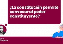 constitucion-permite-convocar-poder-constituyente-LPDERECHO