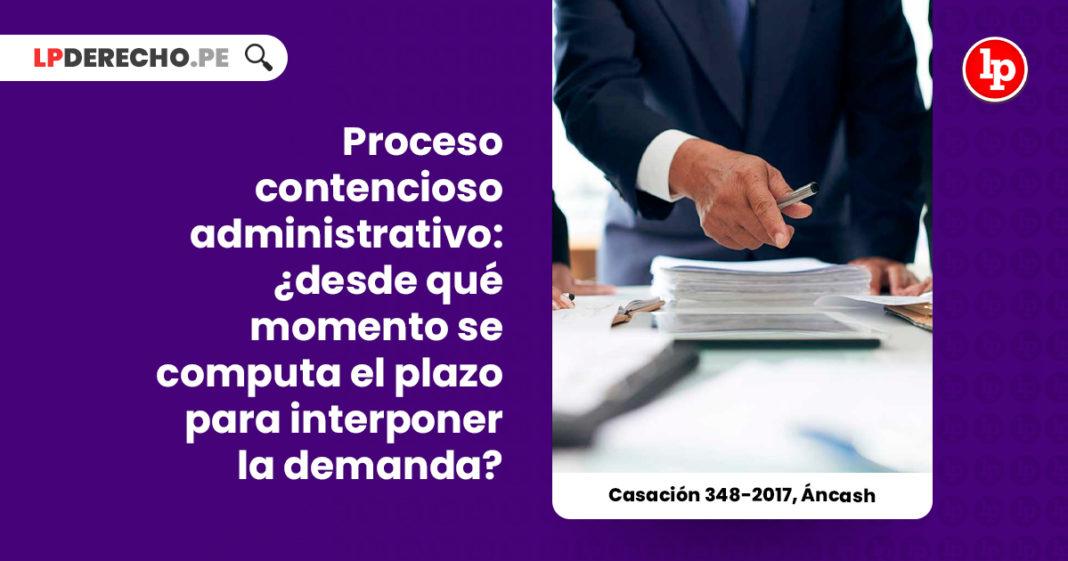 contencioso-administrativo-computar-plazo-interponer-demanda-casacion-348-2017-ancash-LP