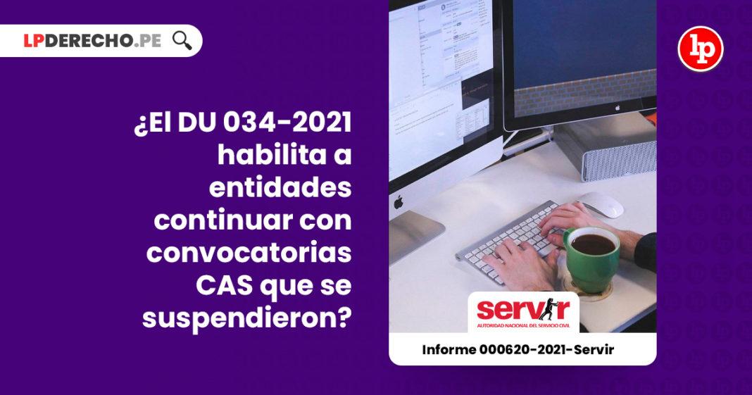 decreto-urgencia-034-2021-habilita-entidades-continuen-convocatorias-cas-suspendieron-informe-000620-2021-servir-gpgsc-LP