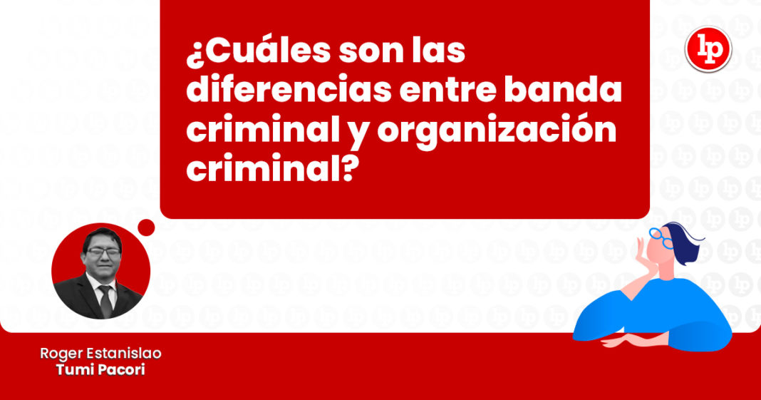 diferencias-entre-banda-criminal-organizacion-criminal-LP