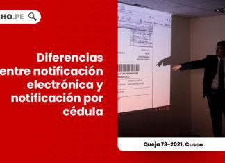 diferencias-notificacion-electronica-notificacion-cedula-queja-73-2021-cusco-LP
