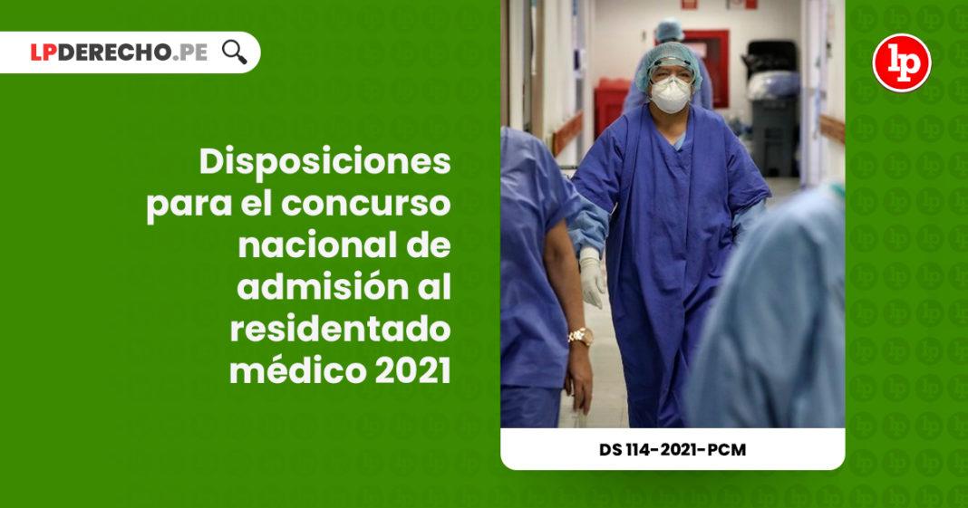 disposiciones-concurso-nacional-admision-residentado-medico-2021-decreto-supremo-114-2021-pcm-LP
