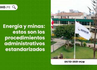 energia-minas-procedimientos-administrativos-estandarizados-decreto-supremo-112-2021-pcm-LP