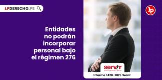 entidades-incorporar-personal-regimen-276-informe-0428-2021-servir-LP