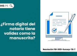 firma-digital-del-notario-tiene-validez-como-la-manuscrita-resolucion-118-2021-sunarp-tr-t-LP