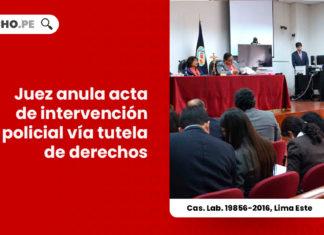juez-anula-acta-intervencion-policial-via-tutela-derechos-LP